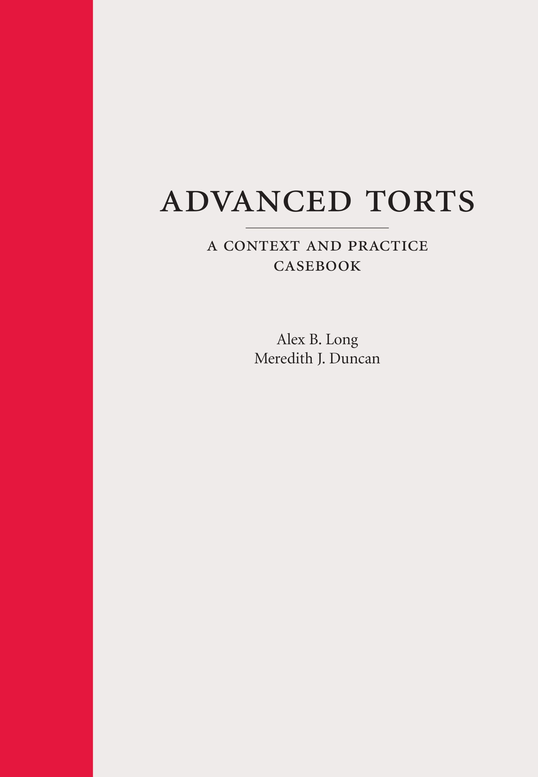 Advanced Torts: A Context and Practice Casebook: Amazon.co.uk: Alex B.  Long, Meredith J. Duncan: 9781611630992: Books