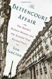 img - for The Bettencourt Affair: The World's Richest Woman and the Scandal That Rocked Paris book / textbook / text book