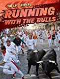 Running with the Bulls, Claire E. Flynn, 1482432943
