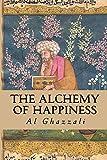 The Alchemy of Happiness, Al Ghazzali, 1500770787