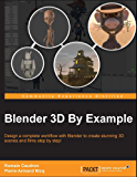 Blender 3D By Example (English Edition)