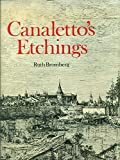 img - for Canaletto's etchings: A catalogue and study illustrating and describing the known states, including those hitherto unrecorded book / textbook / text book
