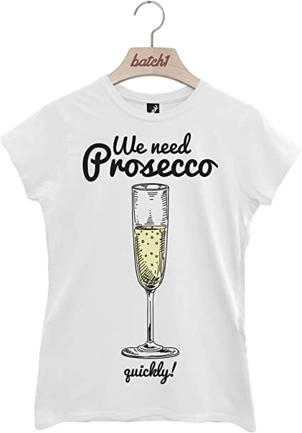 GIRLS NIGHT OUT HEN DO WOMENS T-SHIRT BATCH1 WE NEED PROSECCO QUICKLY
