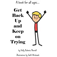 Get Back Up and Keep On Trying: A book for all ages
