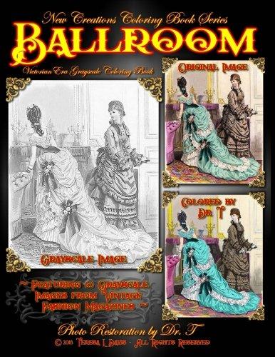 New Creations Coloring Book Series: Fashion:Victorian Ballroom