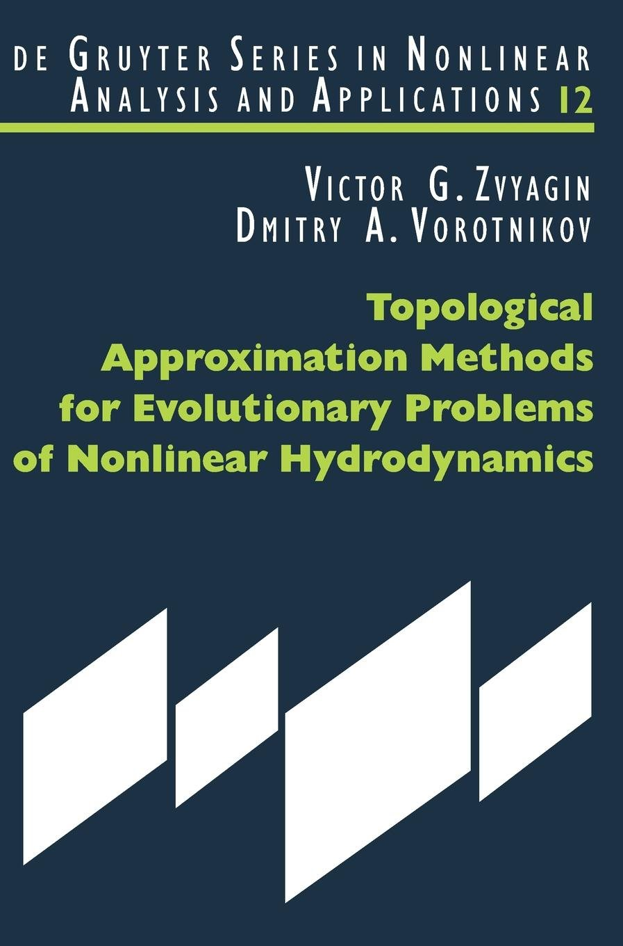 Read Online Topological Approximation Methods for Evolutionary Problems of Nonlinear Hydrodynamics (de Gruyter Series In Nonlinear Analysis And Applications) pdf epub
