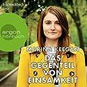 Das Gegenteil von Einsamkeit Hörbuch von Marina Keegan Gesprochen von: Eva Meckbach