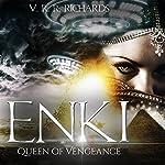 Enki: Queen of Vengeance: Ancient Aliens, Book 2 | V. R. R. Richards