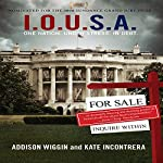 I.O.U.S.A.: One Nation. Under Stress. In Debt. | Addison Wiggin,Kate Incontrera