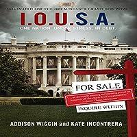 I.O.U.S.A.: One Nation. Under Stress. In Debt. Hörbuch von Addison Wiggin, Kate Incontrera Gesprochen von: Sean Pratt