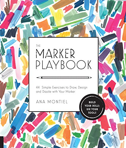 The Marker Playbook: 44 Simple Exercises to Draw, Design and Dazzle with Your Marker - Build Your Skills: Use Your Tools!]()