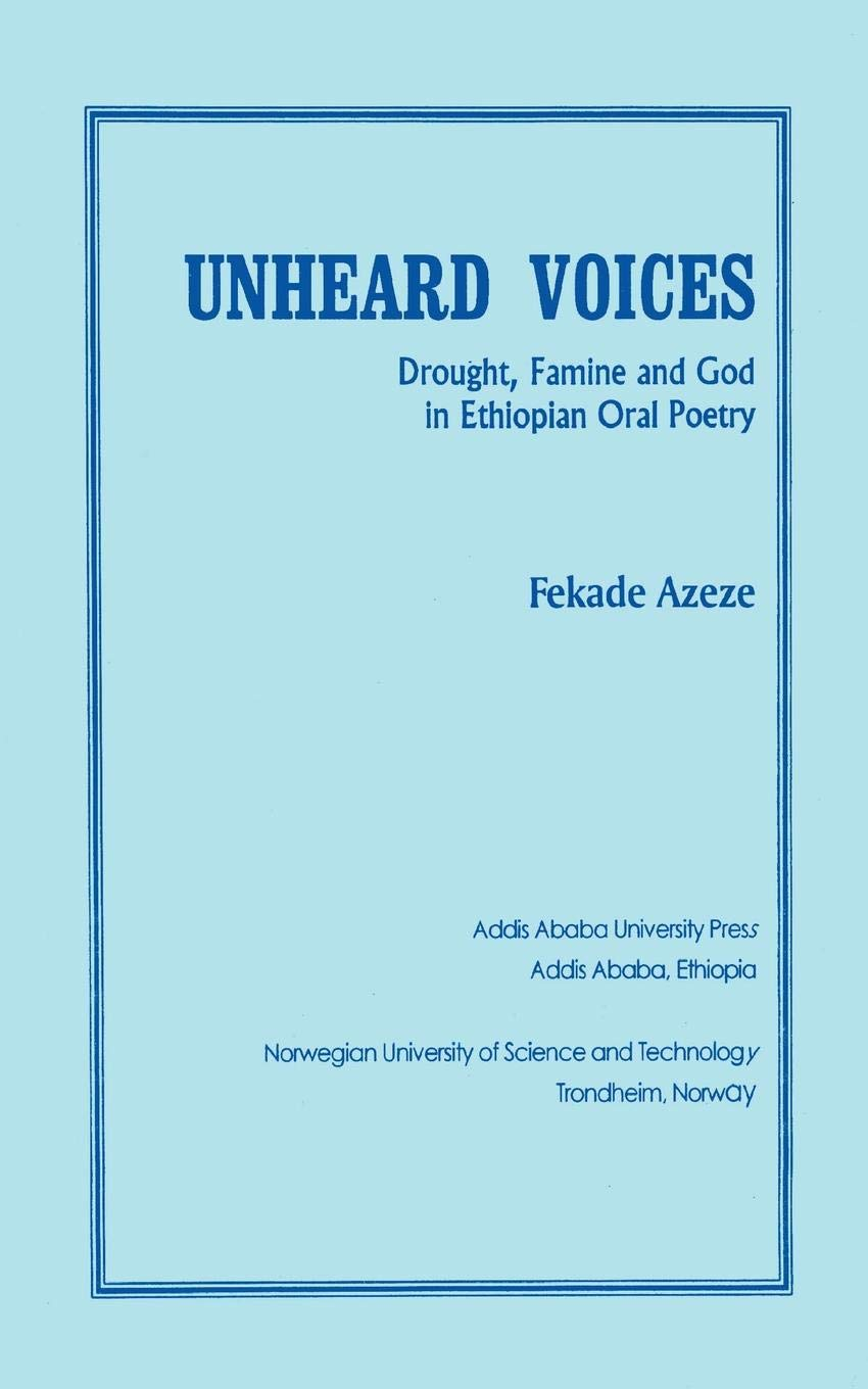 Unheard Voices: Drought, Famine and God in Ethiopian Oral Poetry