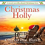 Christmas Holly | Christine Bush