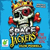 Spacejackers: The Pirate King: Spacejackers, Book 3 | Huw Powell