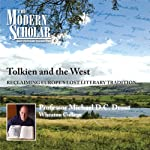 The Modern Scholar: Tolkien and the West: Recovering the Lost Tradition of Europe | Michael Drout