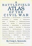 Battlefield Atlas of the Civil War