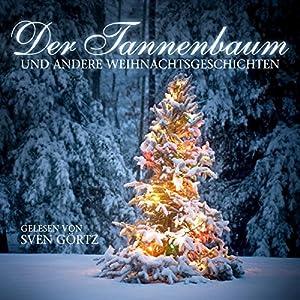 Der Tannenbaum und andere Weihnachtsgeschichten Hörbuch