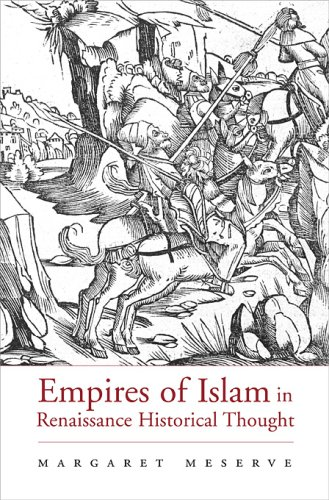 Empires of Islam in Renaissance Historical Thought...
