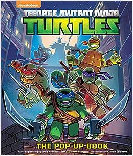 Teenage Mutant Ninja Turtles: The Pop-Up Book: Brian J ...
