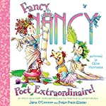 Fancy Nancy: Poet Extraordinaire! | Jane O'Connor,Robin Preiss Glasser