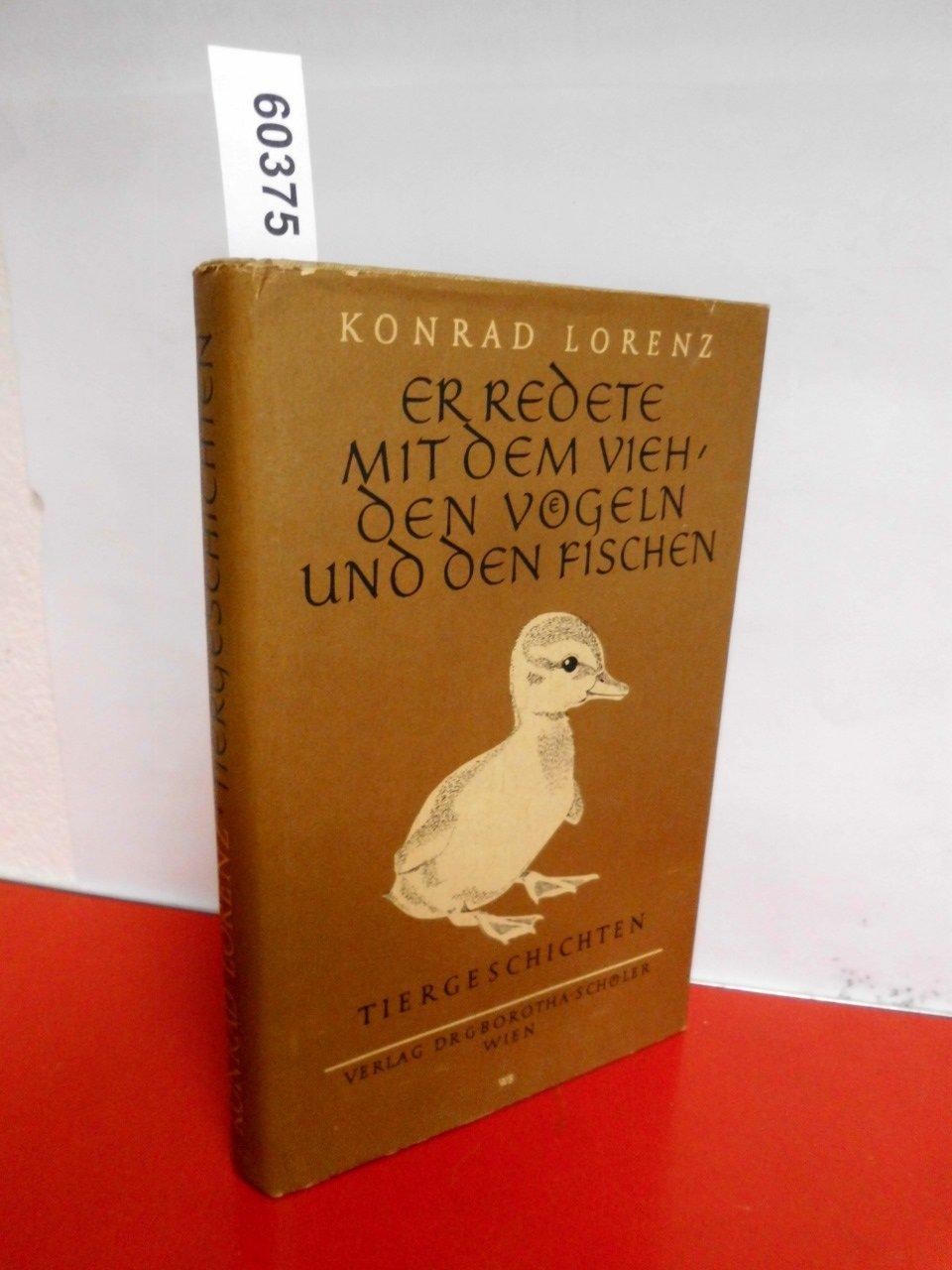 Er redete mit dem Vieh, den Vögeln und den Fischen. Tiergeschichten.. Ein reumütiges Vorwort zur zweiten Auflage: