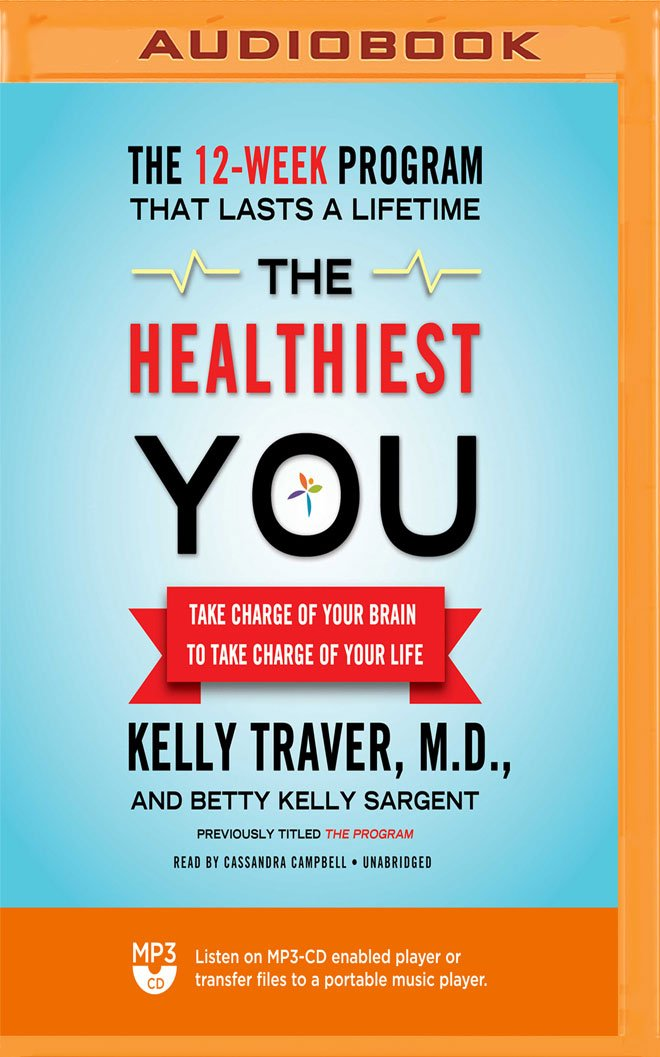 The Healthiest You: Take Charge of Your Brain to Take Charge of Your Life ebook