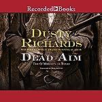 The O'Malleys of Texas: Dead Aim | Dusty Richards