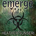 Emerge Audiobook by Heather Sunseri Narrated by Dan Bittner, Jeena Yi