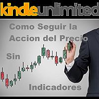 Forex y Opciones Binarias Estrategia De 60 Segundos: Aprende a seguir la accion del precio sin indicadores.