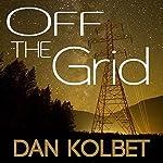 Off the Grid | Dan E. Kolbet