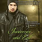 Innocence and Evil: The Arcadia Falls Chronicles, Book 6 | Jennifer Malone Wright