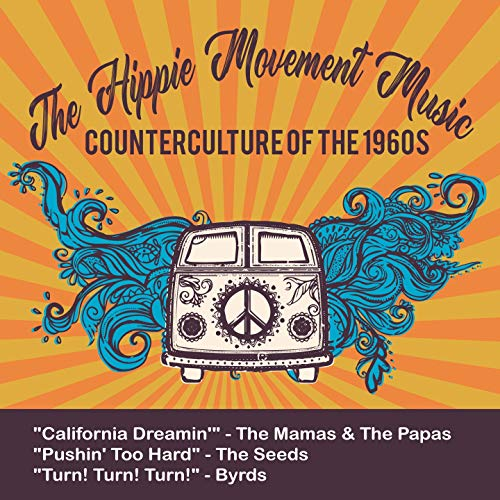 The Hippie Movement Music (Counterculture of the -