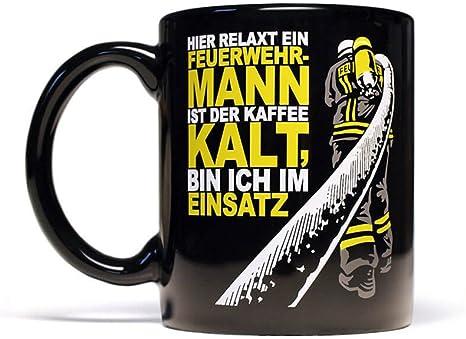 Amazon De Ist Der Kaffee Kalt Bin Ich Im Einsatz Feuerwehrmann Kaffeebecher 300 Ml