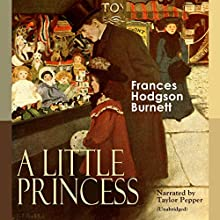 A Little Princess Audiobook by Frances Hodgson Burnett Narrated by Taylor Pepper