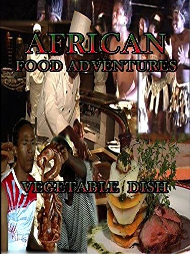 African Food Adventures - Vegetable Dish