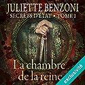 La chambre de la reine (Secrets d'État 1) | Livre audio Auteur(s) : Juliette Benzoni Narrateur(s) : Marie-Christine Letort