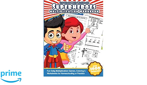 3rd Grade Math Workbooks Superheroes Multiplication Workbook: Fun ...