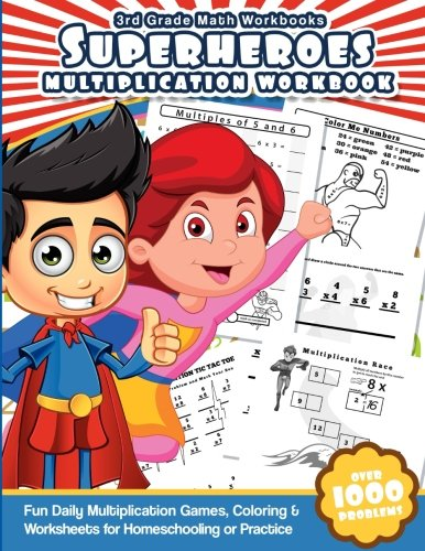 3rd Grade Math Workbooks Superheroes Multiplication Workbook: Fun Daily Multiplication Games, Coloring & Worksheets for Homeschooling or Practice