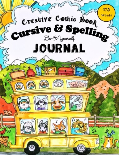 Creative Comic Book - Cursive & Spelling: Do-It-Yourself Journal - 175 Words to Master by Age 12 (Pocket Sized Homeschooling Books) (Volume 1)