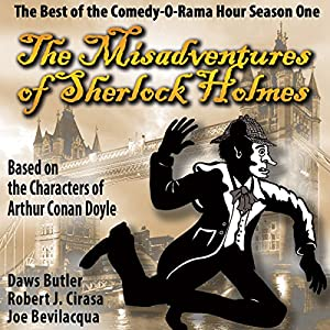 The Misadventures of Sherlock Holmes: The Best of the Comedy-O-Rama Hour, Season One Radio/TV Program