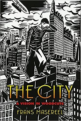 The city a vision in woodcuts dover fine art history of art the city a vision in woodcuts dover fine art history of art frans masereel 9780486447315 amazon books fandeluxe Images
