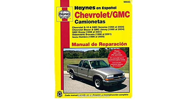 H99043 Chevy S-10 GMC Sonoma Pick-ups 1994-2004 Repair Manual Espanol Spanish: Manufacturer: Amazon.com: Books