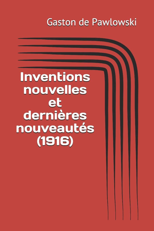 Inventions Nouvelles Et Dernieres Nouveautes 1916 French