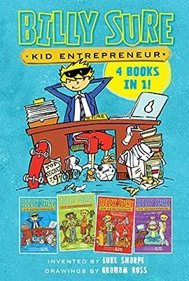 Billy Sure Kid Entrepreneur 4 Books in 1!: Billy Sure Kid Entrepreneur; Billy Sure Kid Entrepreneur and the Stink Spectacular; Billy Sure Kid Entrepreneur and the Cat-Dog Translator; Billy Sure Kid Entrepreneur and the Best Test