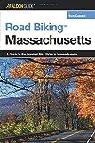 Road Biking™ Massachusetts: A Guide To The Greatest Bike Rides In Massachusetts (Road Biking Series)