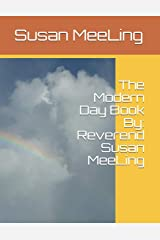 The Modern Day Book  By:  Reverend Susan MeeLing Paperback