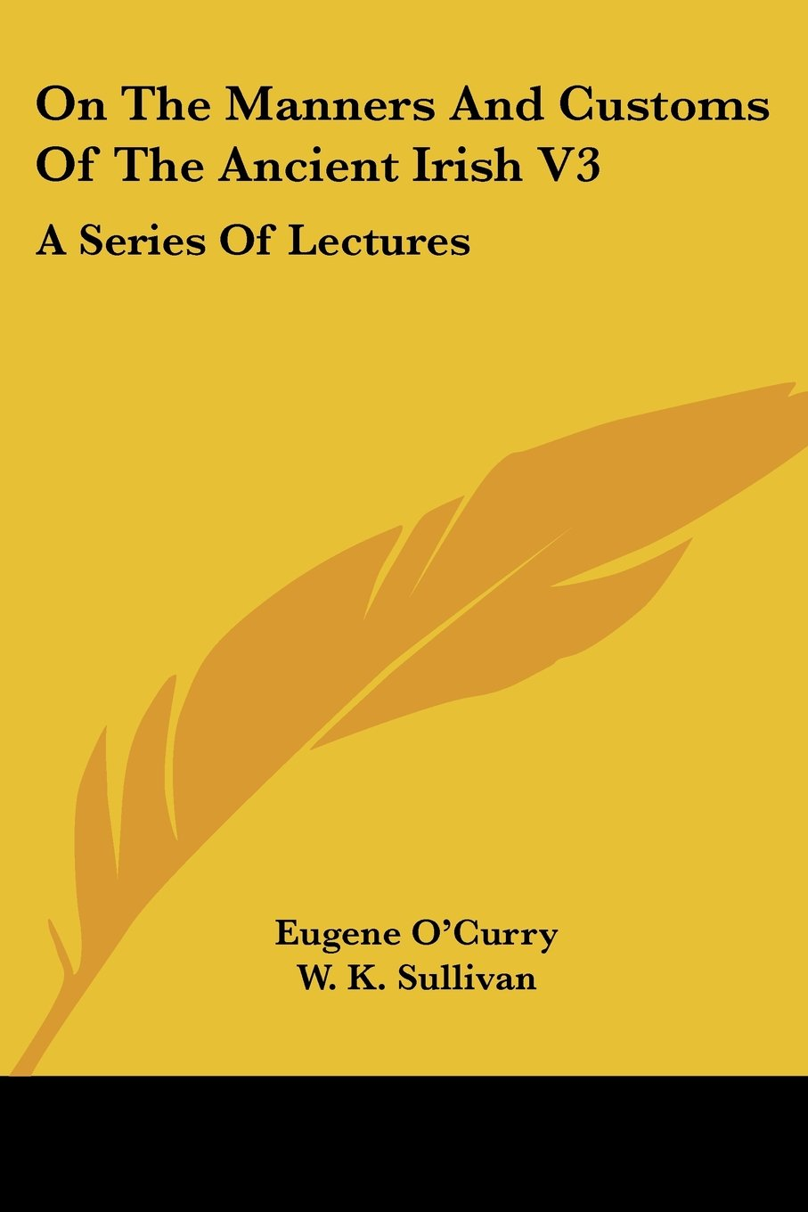 Download On The Manners And Customs Of The Ancient Irish V3: A Series Of Lectures pdf