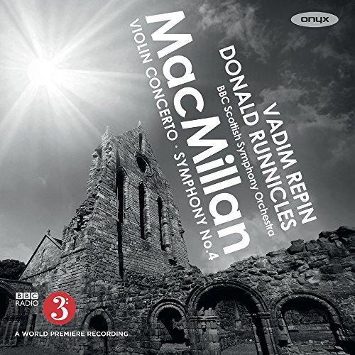 MacMillan: Violin Concerto, Symphony No.4