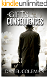 Gifts and Consequences