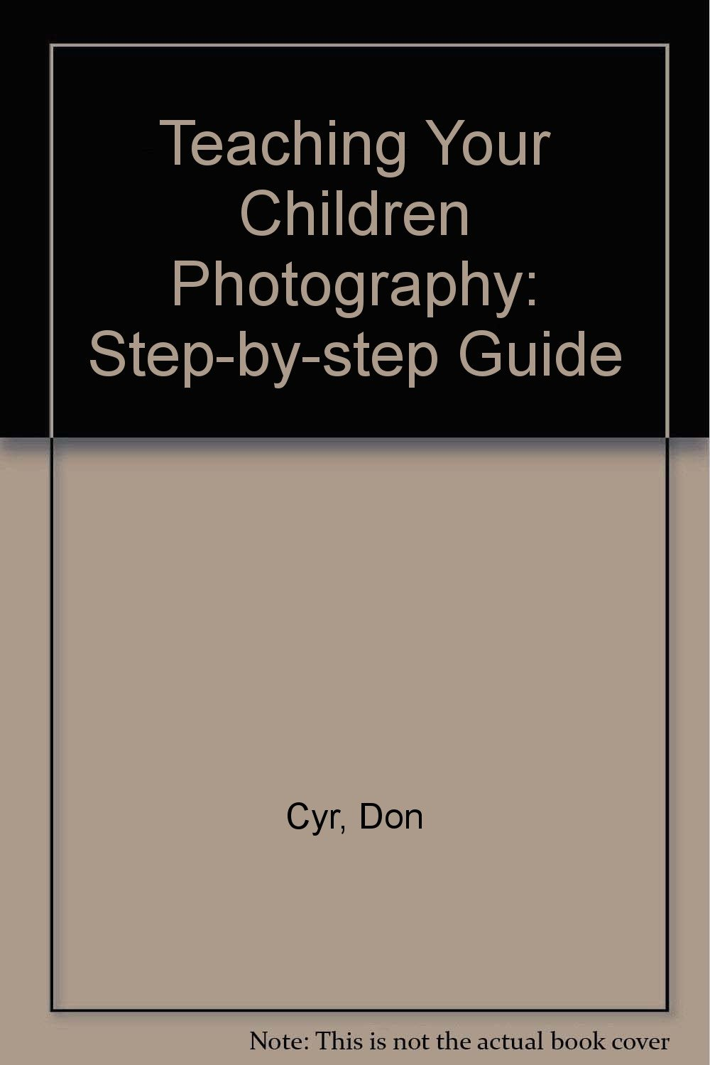 Teaching Your Children Photography: A Step-By-Step Guide